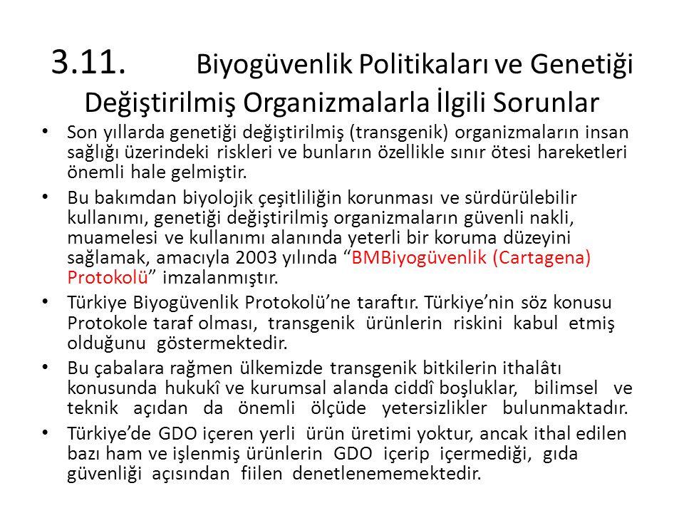 3.11. Biyogüvenlik Politikaları ve Genetiği Değiştirilmiş Organizmalarla İlgili Sorunlar