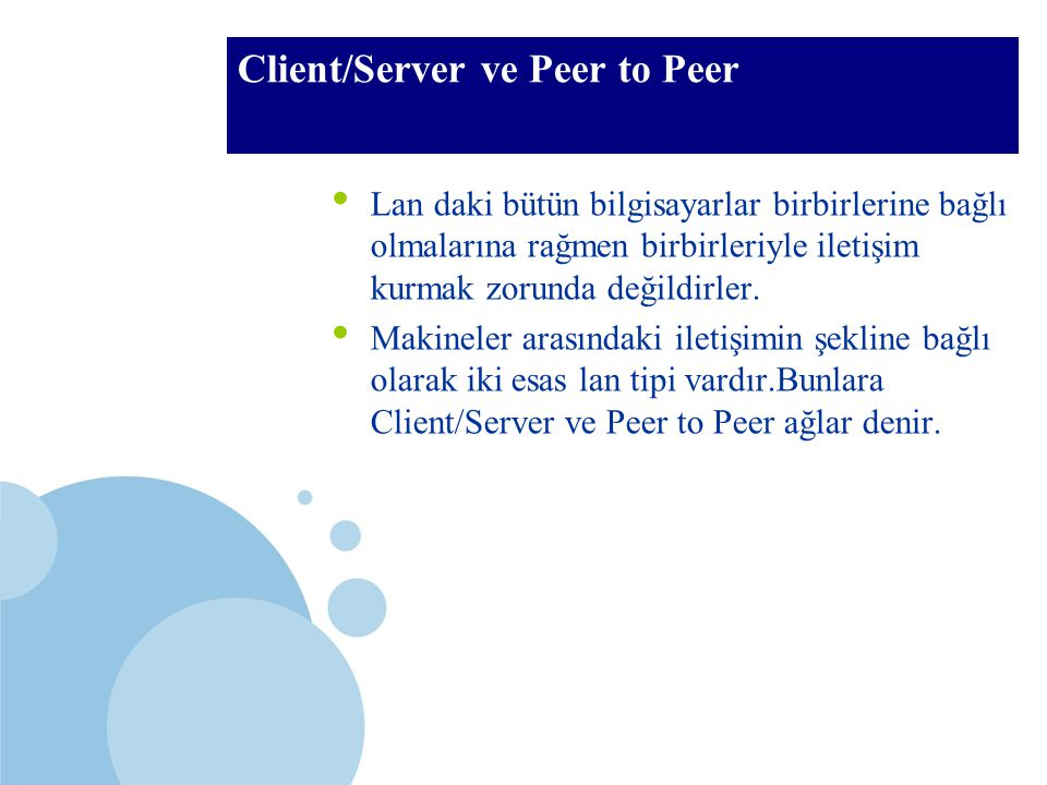 Client/Server ve Peer to Peer