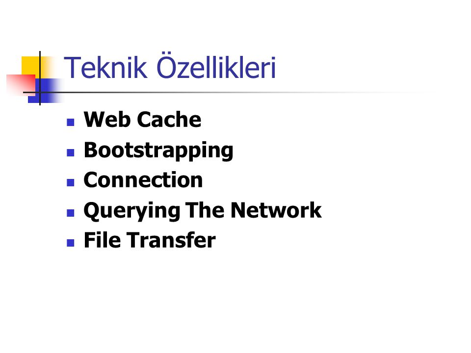 Teknik Özellikleri Web Cache Bootstrapping Connection
