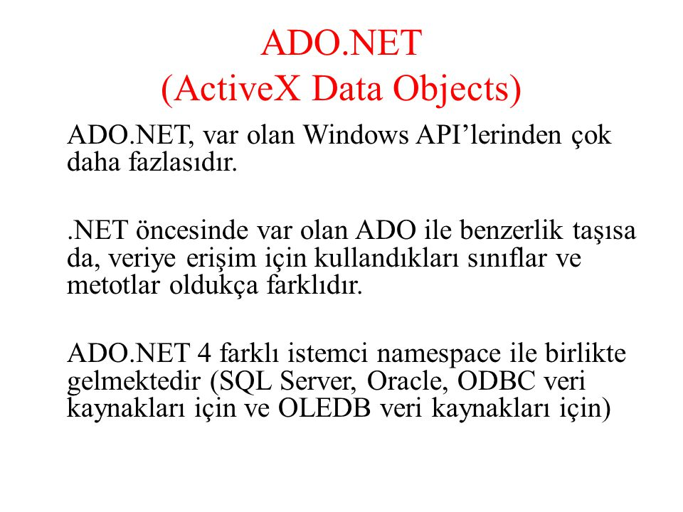 ADO.NET (ActiveX Data Objects)