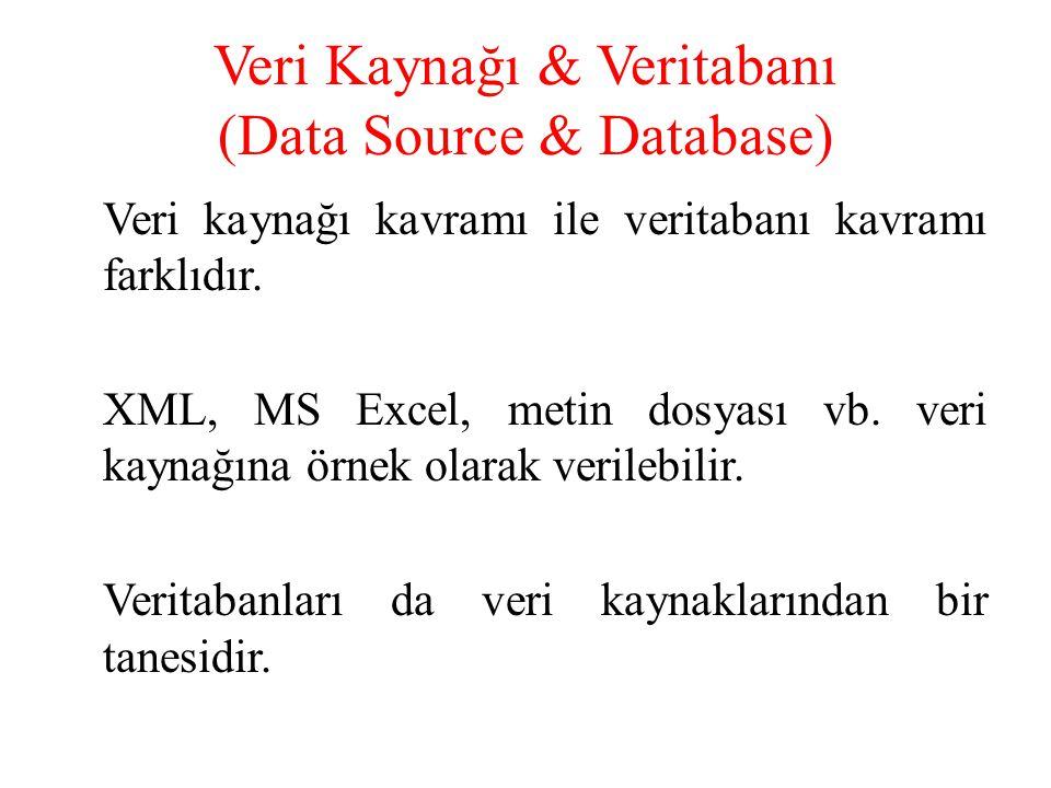 Veri Kaynağı & Veritabanı (Data Source & Database)