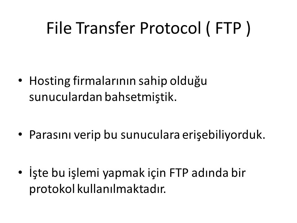 File Transfer Protocol ( FTP )