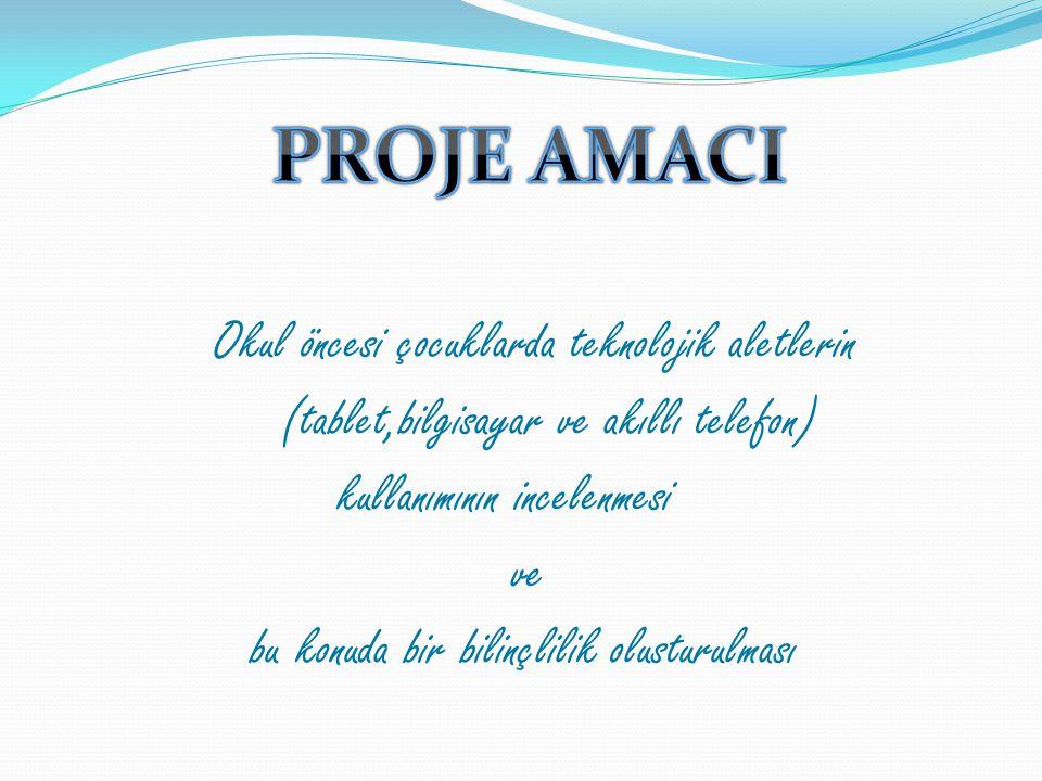 PROJE AMACI (tablet,bilgisayar ve akıllı telefon)