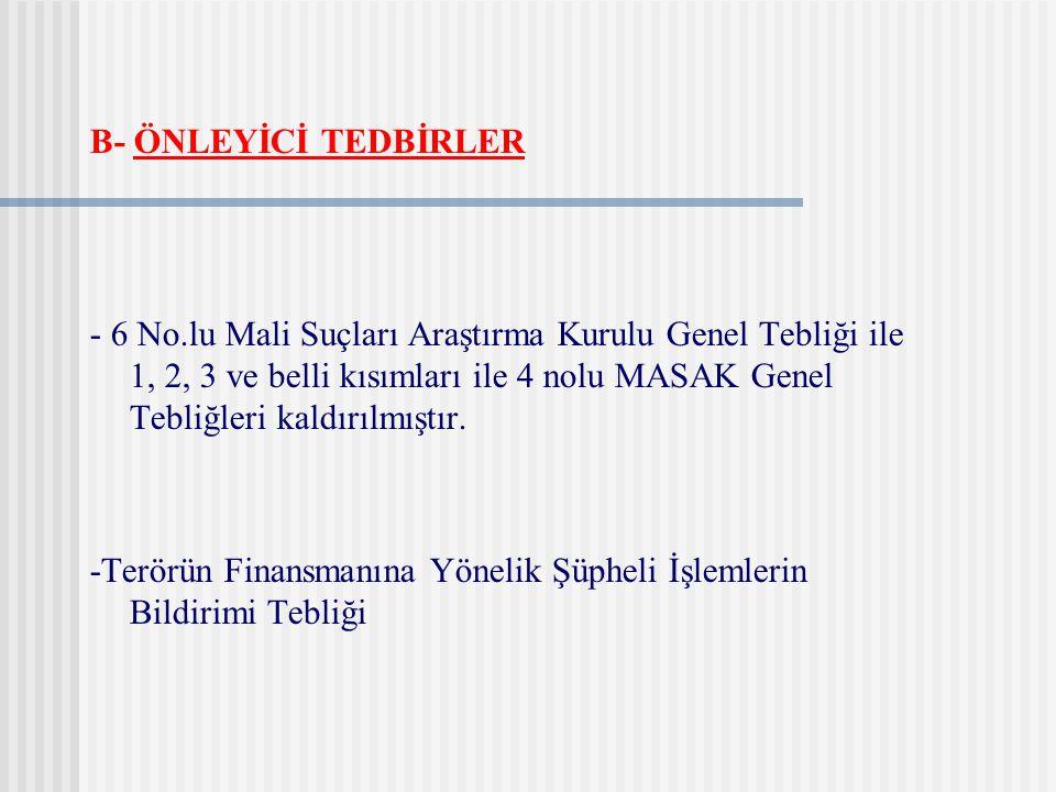 B- ÖNLEYİCİ TEDBİRLER
