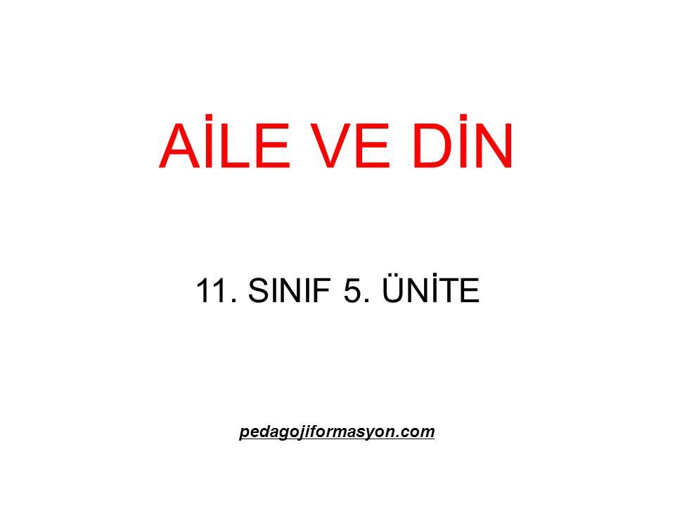 AİLE VE DİN 11. SINIF 5. ÜNİTE pedagojiformasyon.com