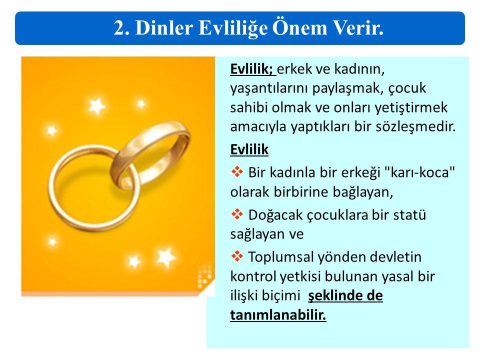 2. Dinler Evliliğe Önem Verir.