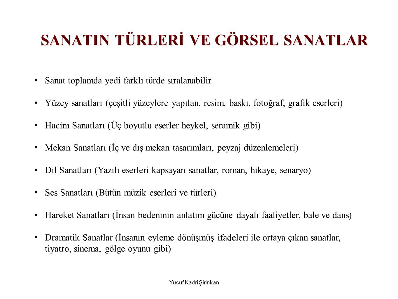 SANATIN TÜRLERİ VE GÖRSEL SANATLAR