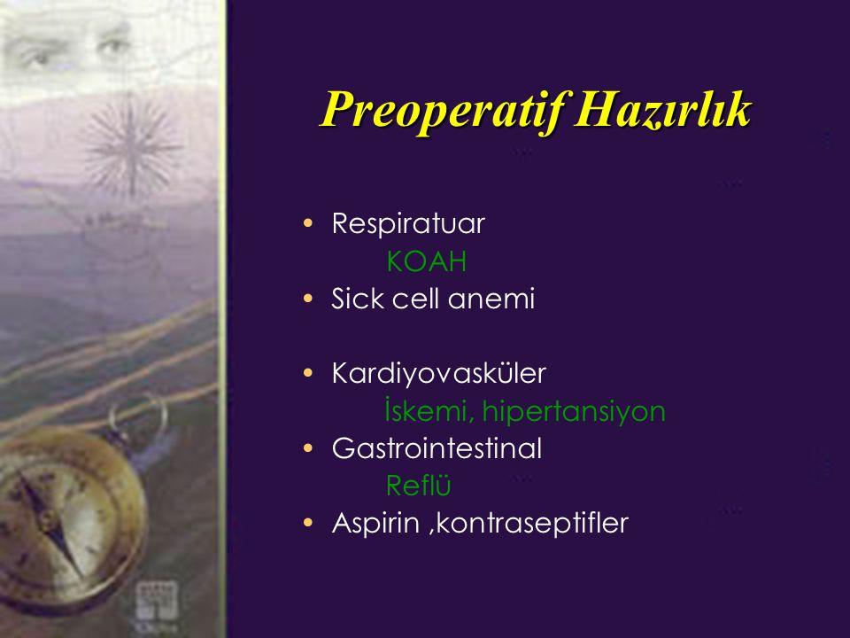 Preoperatif Hazırlık Respiratuar KOAH Sick cell anemi Kardiyovasküler