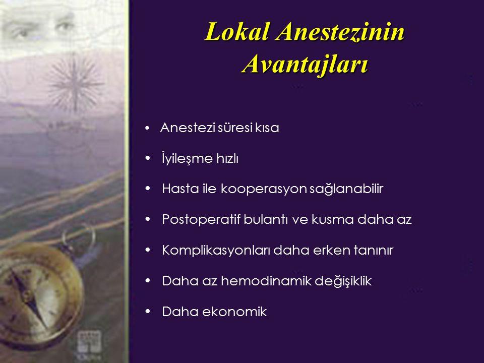 Lokal Anestezinin Avantajları