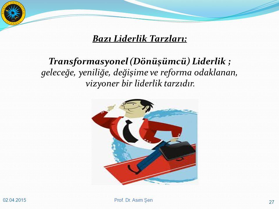 Bazı Liderlik Tarzları: Transformasyonel (Dönüşümcü) Liderlik ;