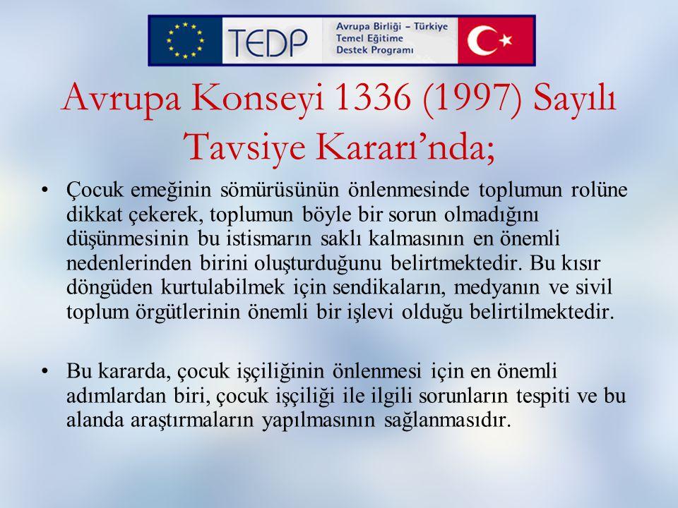 Avrupa Konseyi 1336 (1997) Sayılı Tavsiye Kararı'nda;