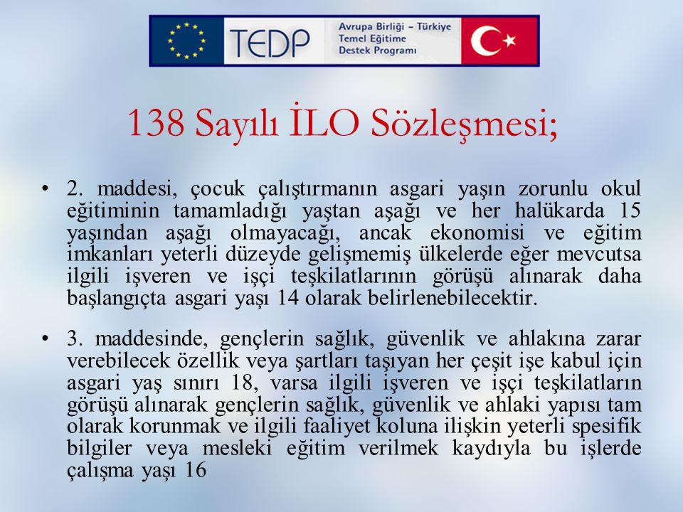 138 Sayılı İLO Sözleşmesi;