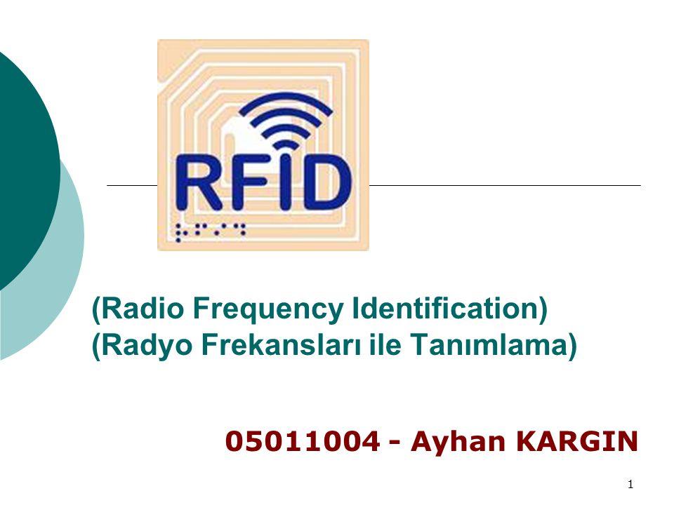 (Radio Frequency Identification) (Radyo Frekansları ile Tanımlama)