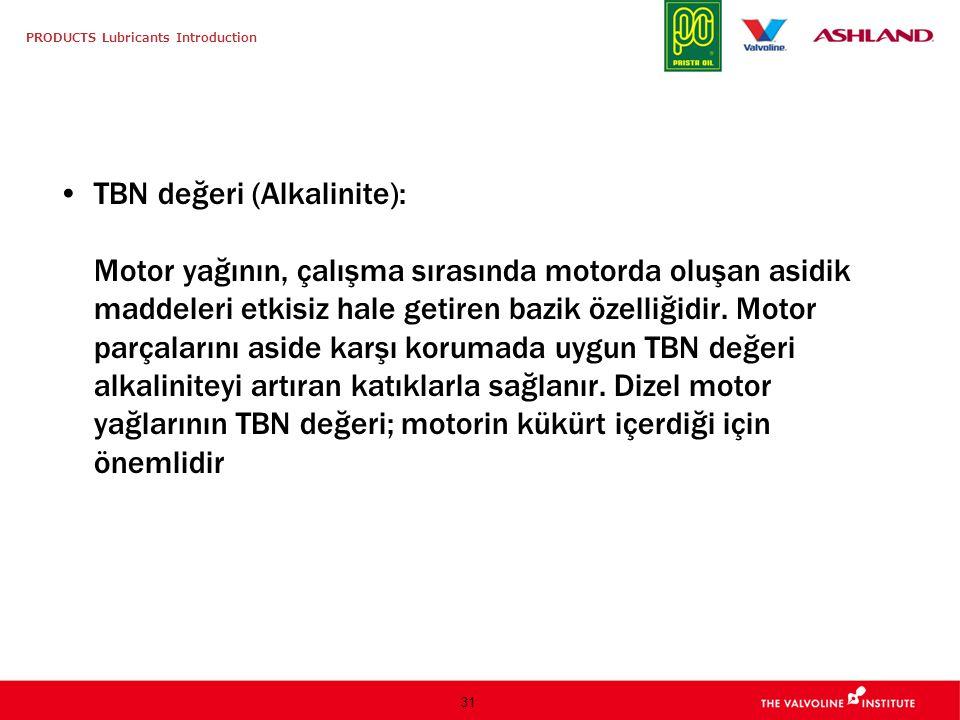 TBN değeri (Alkalinite): Motor yağının, çalışma sırasında motorda oluşan asidik maddeleri etkisiz hale getiren bazik özelliğidir.