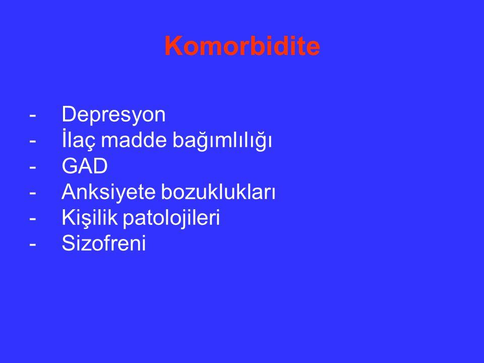 Komorbidite Depresyon İlaç madde bağımlılığı GAD