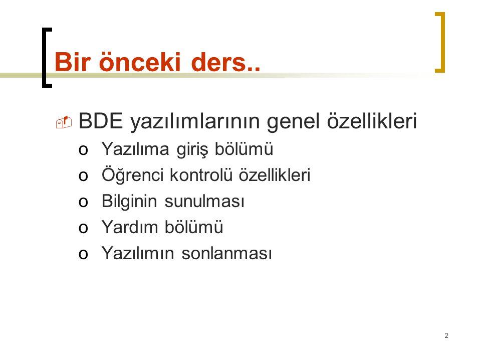Bir önceki ders.. BDE yazılımlarının genel özellikleri