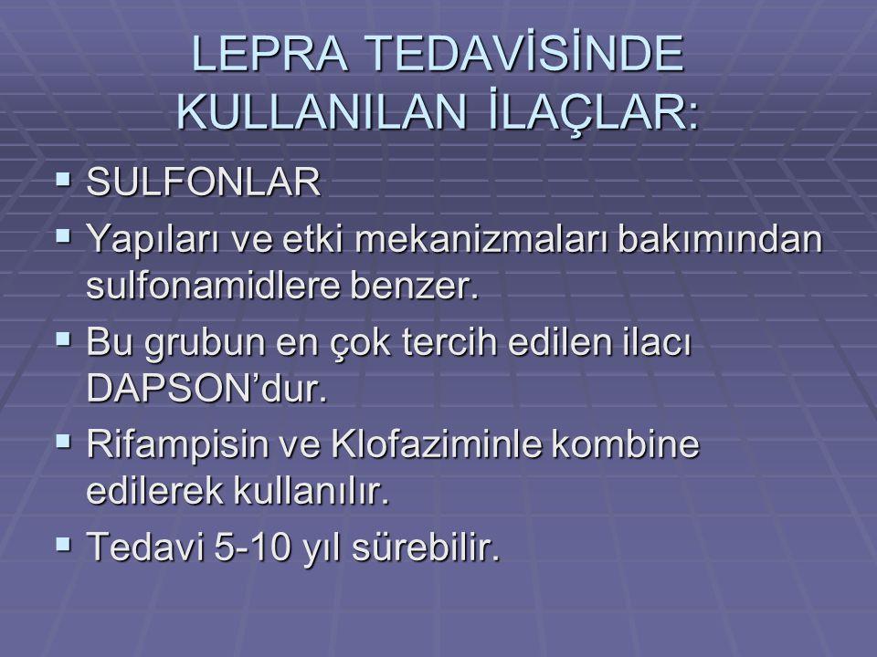 LEPRA TEDAVİSİNDE KULLANILAN İLAÇLAR: