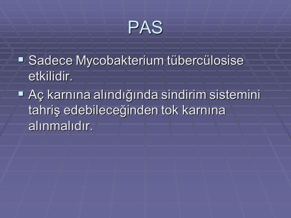 PAS Sadece Mycobakterium tübercülosise etkilidir.