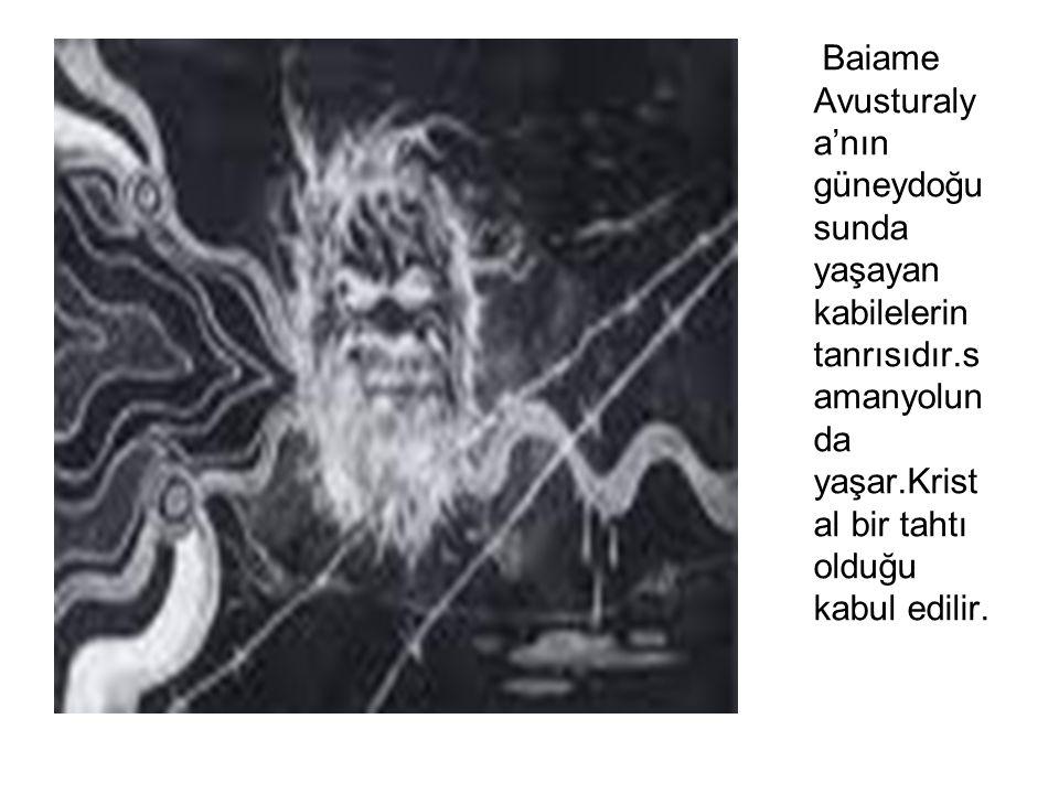 Baiame Avusturalya'nın güneydoğusunda yaşayan kabilelerin tanrısıdır