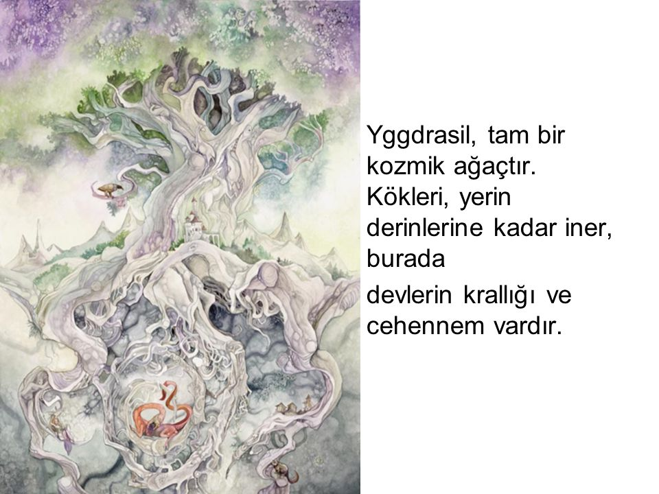 Yggdrasil, tam bir kozmik ağaçtır