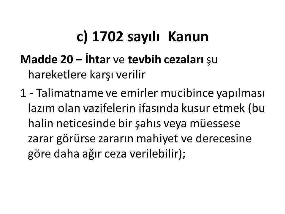 c) 1702 sayılı Kanun