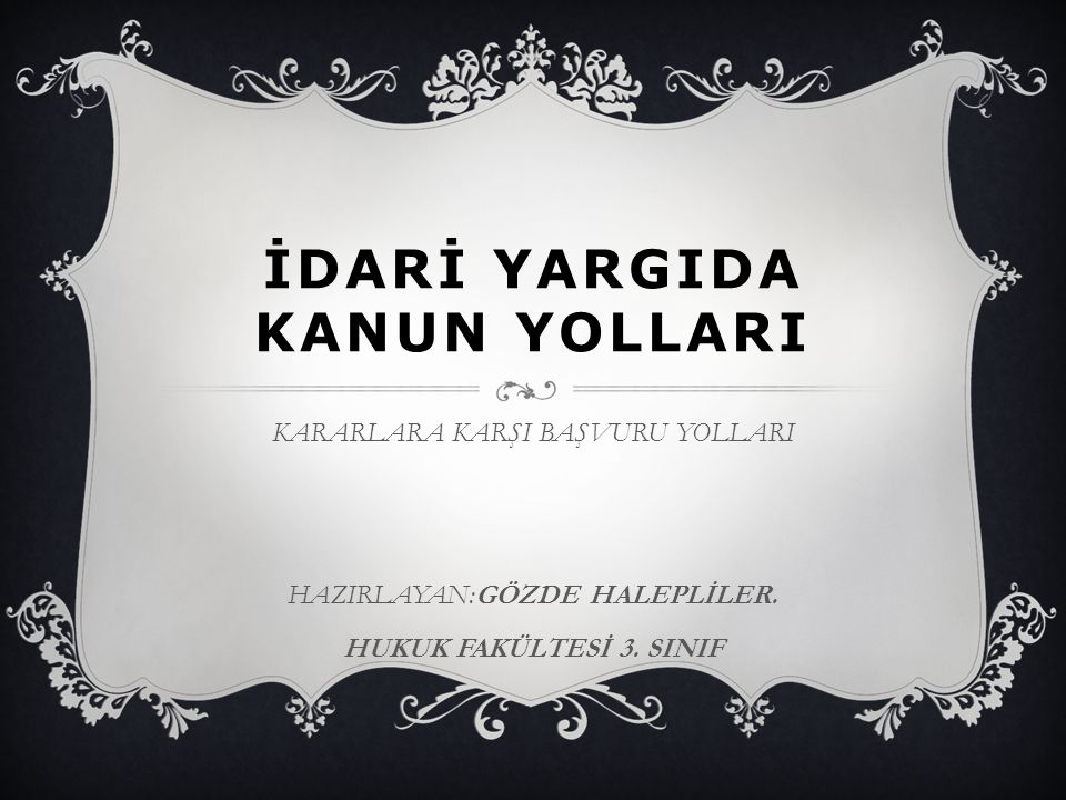 İDARİ YARGIDA KANUN YOLLARI
