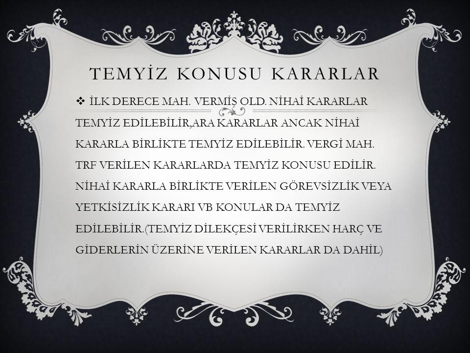 TEMYİZ KONUSU KARARLAR