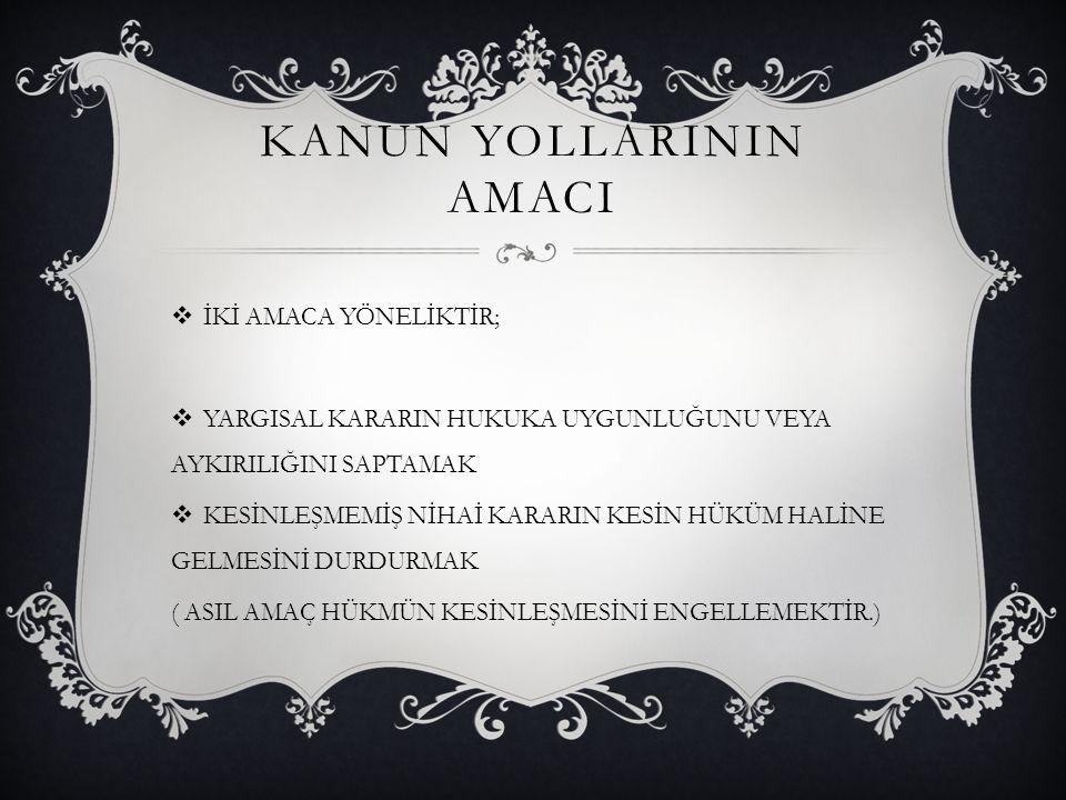 KANUN YOLLARININ AMACI