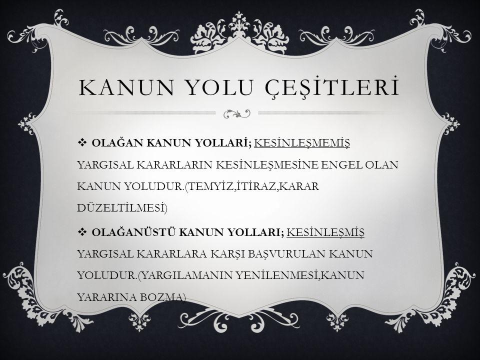 KANUN YOLU ÇEŞİTLERİ