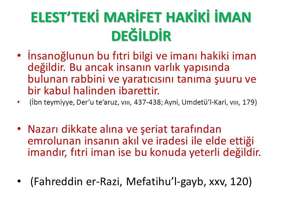 ELEST'TEKİ MARİFET HAKİKİ İMAN DEĞİLDİR