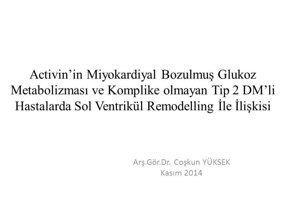 Arş.Gör.Dr. Coşkun YÜKSEK Kasım 2014
