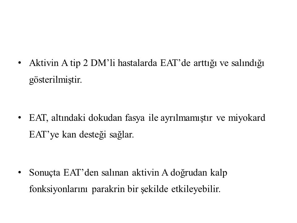 Aktivin A tip 2 DM'li hastalarda EAT'de arttığı ve salındığı gösterilmiştir.