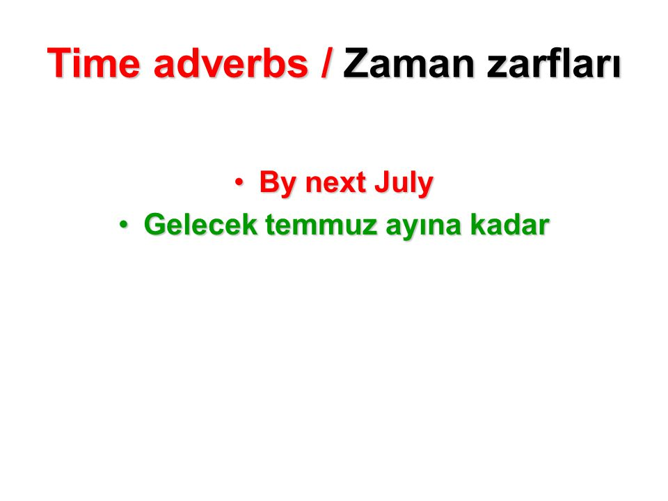 Time adverbs / Zaman zarfları