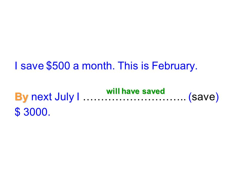 I save $500 a month. This is February.