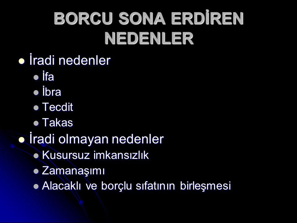 BORCU SONA ERDİREN NEDENLER