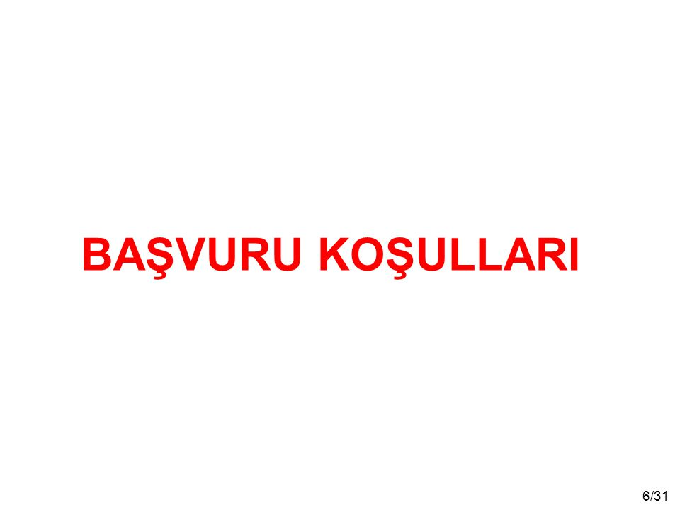 BAŞVURU KOŞULLARI