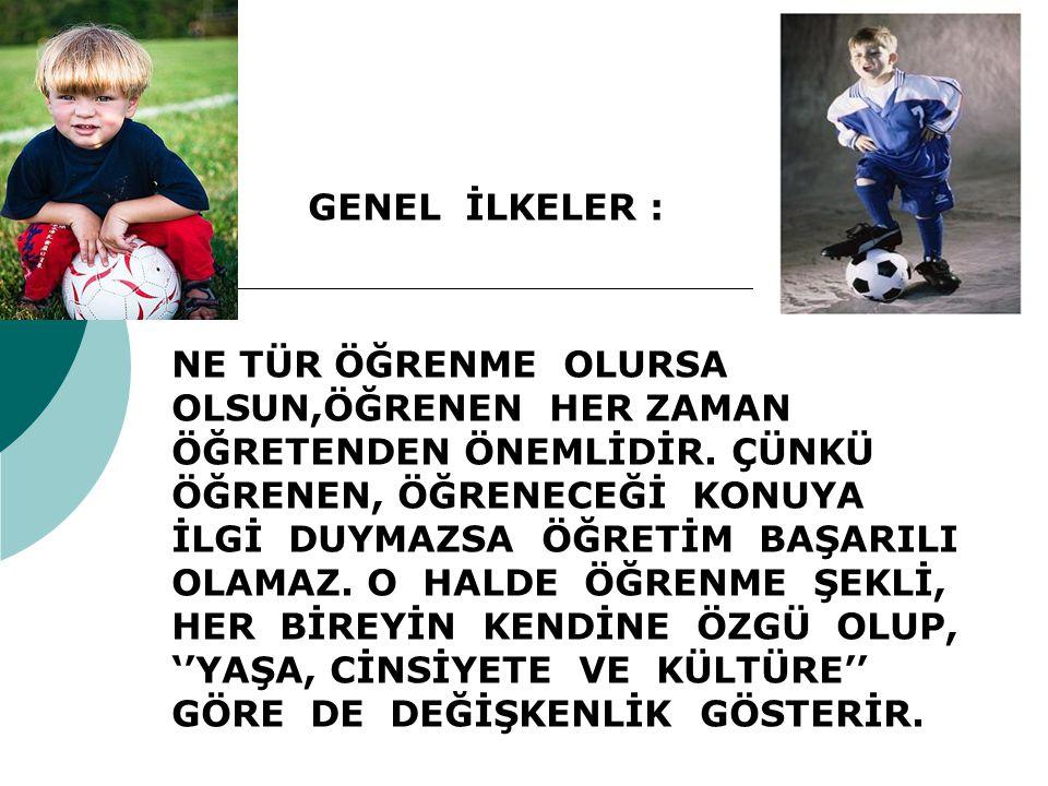 GENEL İLKELER :