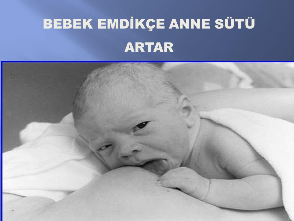 BEBEK EMDİKÇE ANNE SÜTÜ ARTAR