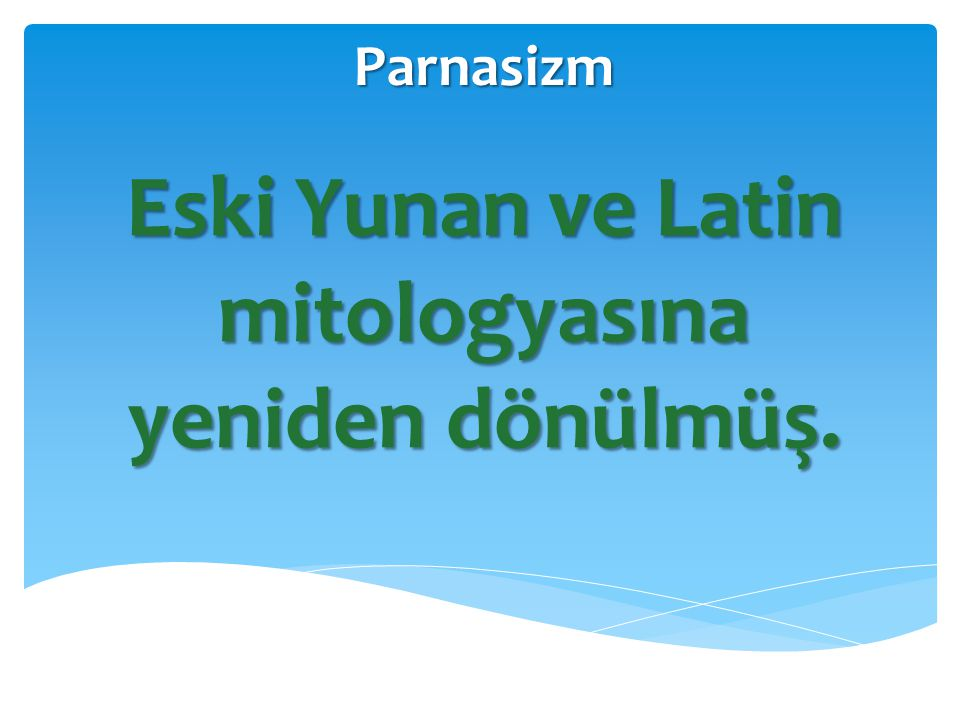 Eski Yunan ve Latin mitologyasına yeniden dönülmüş.