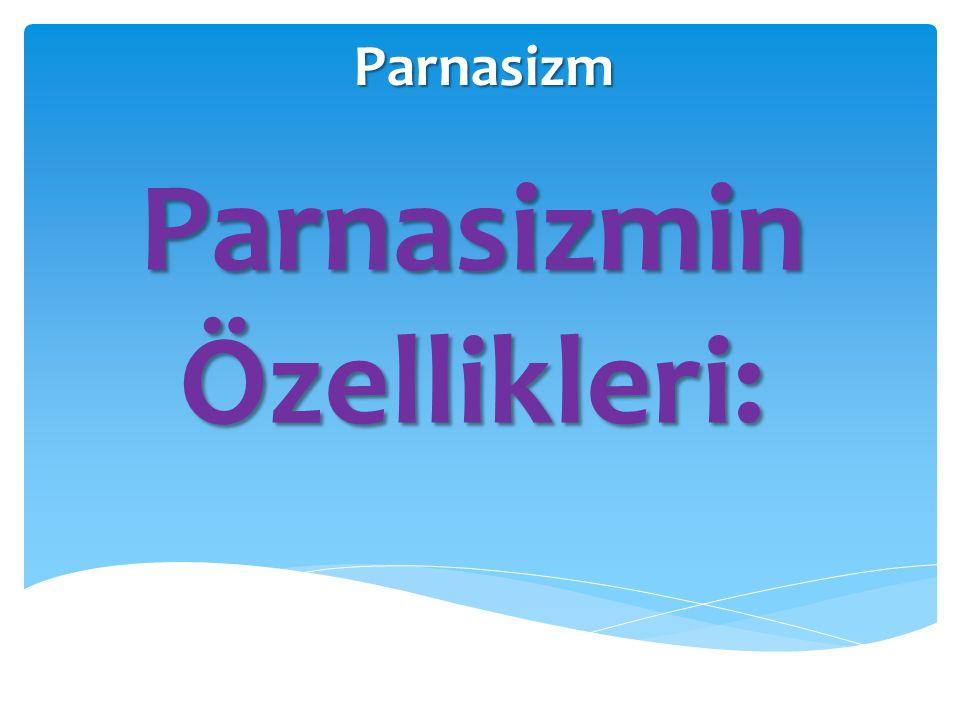 Parnasizmin Özellikleri: