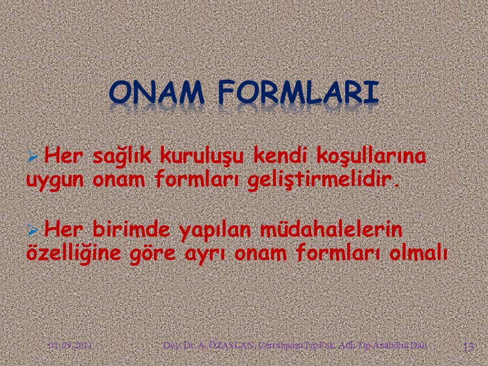 ONAM FORMLARI Her sağlık kuruluşu kendi koşullarına uygun onam formları geliştirmelidir.