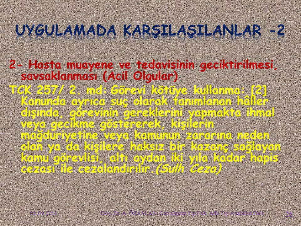 UYGULAMADA KARŞILAŞILANLAR -2