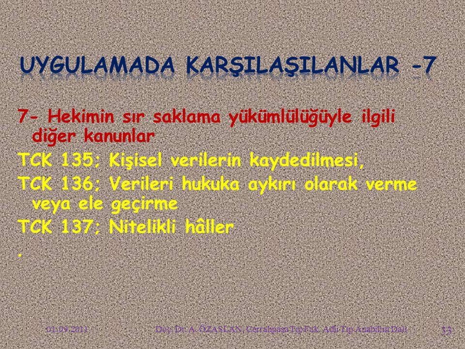 UYGULAMADA KARŞILAŞILANLAR -7