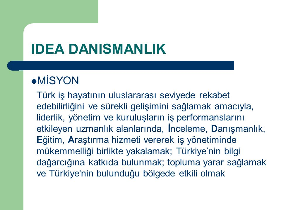 IDEA DANISMANLIK MİSYON