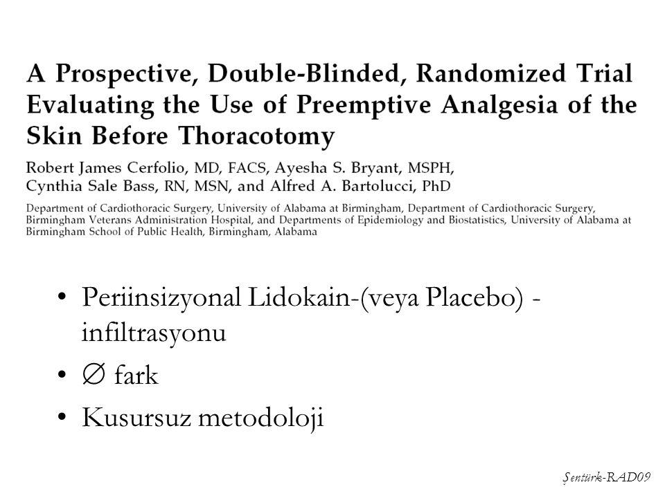 Periinsizyonal Lidokain-(veya Placebo) -infiltrasyonu  fark