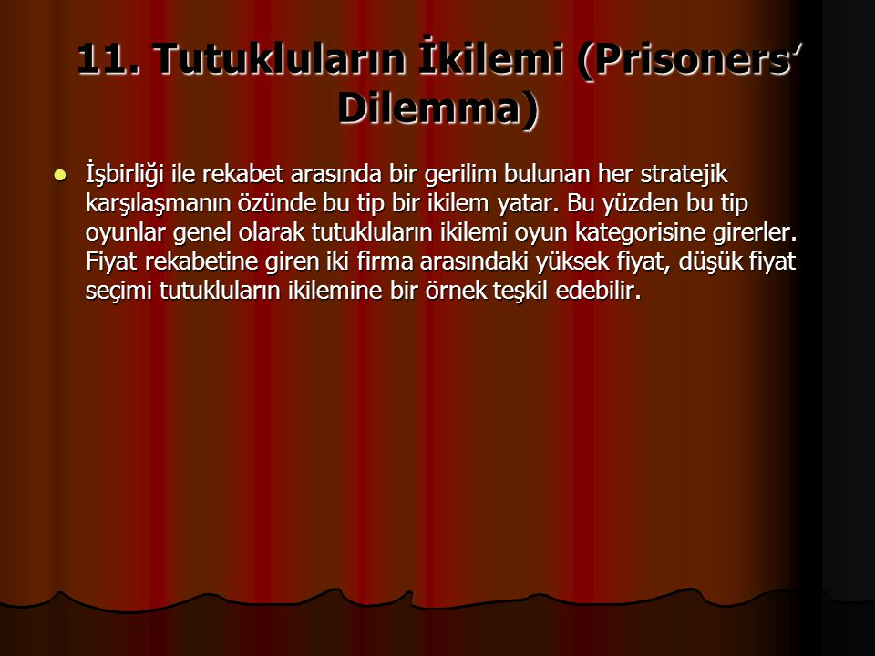 11. Tutukluların İkilemi (Prisoners' Dilemma)