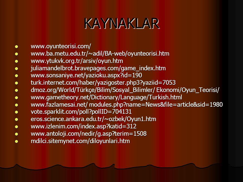 KAYNAKLAR www.oyunteorisi.com/