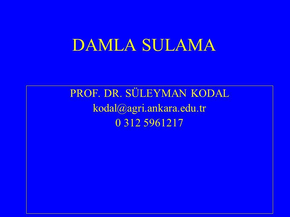 DAMLA SULAMA PROF. DR. SÜLEYMAN KODAL kodal@agri.ankara.edu.tr