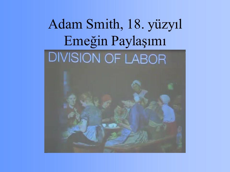 Adam Smith, 18. yüzyıl Emeğin Paylaşımı