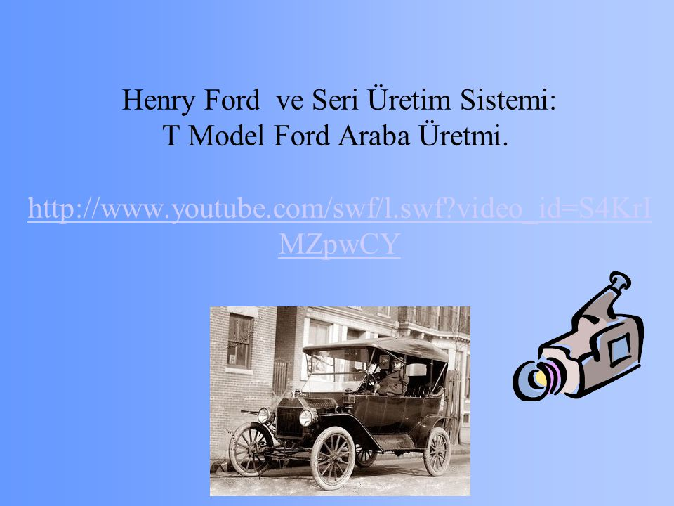 Henry Ford ve Seri Üretim Sistemi: T Model Ford Araba Üretmi
